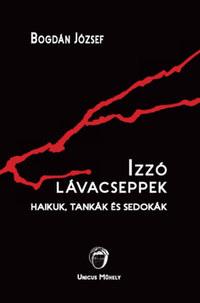 Bogdán József: Izzó lávacseppek - Haikuk, tankák és sedokák -  (Könyv)