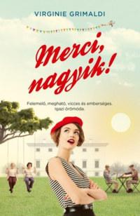 Virginie Grimaldi: Merci, nagyik! -  (Könyv)