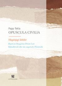 Papp Tekla: Opuscula Civilia - MAGÁNJOGI LÁTLELET -  (Könyv)