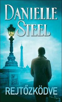 Danielle Steel: Rejtőzködve -  (Könyv)