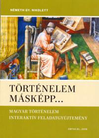 Németh Gy. Nikolett: Történelem másképp... -  (Könyv)