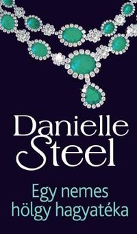 Danielle Steel: Egy nemes hölgy hagyatéka -  (Könyv)