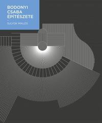 Sulyok Miklós: Bodonyi Csaba építészete -  (Könyv)