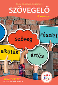 Illésné Babai Gizella: Szövegelő 8. osztály - Szövegértést fejlesztő gyakorlatok -  (Könyv)
