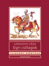 Gárdonyi Géza: Egri csillagok -  (Könyv)