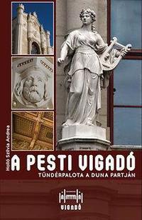 Holló Szilvia Andrea: A pesti Vígadó - Tündérpalota a Duna partján -  (Könyv)