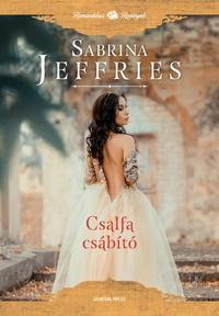 Sabrina Jeffries: Csalfa csábító - A herceg emberei 3. -  (Könyv)