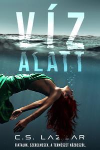 C.S. Lazzar: Víz alatt -  (Könyv)