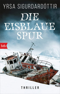 Yrsa Sigurdardóttir: Die eisblaue Spur -  (Könyv)