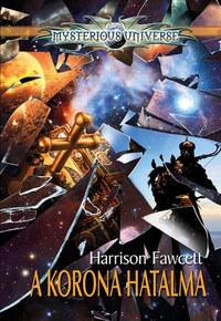 Harrison Fawcett: A Korona hatalma -  (Könyv)