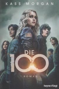Kass Morgan: Die 100 -  (Könyv)