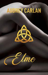 Audrey Carlan: Elme -  (Könyv)