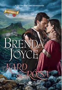 Brenda Joyce: Kard és Rózsa -  (Könyv)