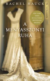 Rachel Hauck: A menyasszonyi ruha -  (Könyv)
