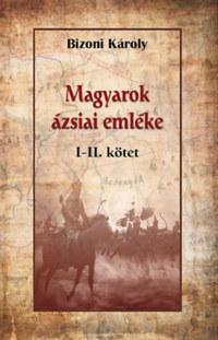 Bizoni Károly: Magyarok ázsiai emléke I-II. -  (Könyv)