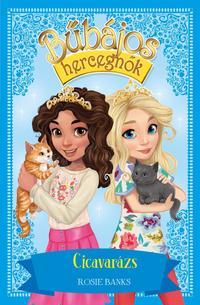 Rosie Banks: Bűbájos hercegnők 7. - Cicavarázs -  (Könyv)
