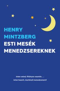 Henry Mintzberg: Esti mesék menedzsereknek -  (Könyv)