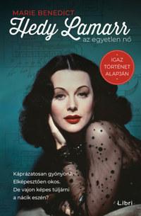Marie Benedict: Hedy Lamarr, az egyetlen nő -  (Könyv)