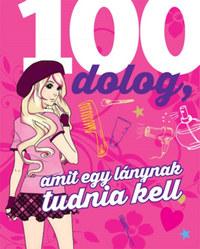 Karla S. Sommer: 100 dolog, amit egy lánynak tudnia kell -  (Könyv)