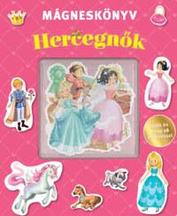 Hercegnők - Mágneskönyv - Játék és mese 16 mágnessel -  (Könyv)