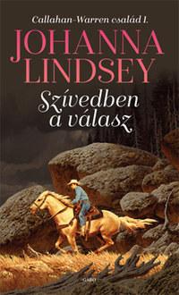 Johanna Lindsey: Szívedben a válasz - Callahan-Warren család 1. -  (Könyv)