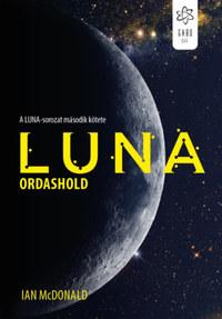 Ian McDonald: Luna - Ordashold - A Luna-sorozat második kötete -  (Könyv)