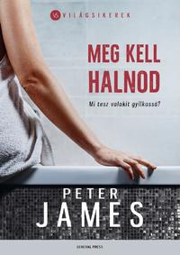 Peter James: Meg kell halnod -  (Könyv)