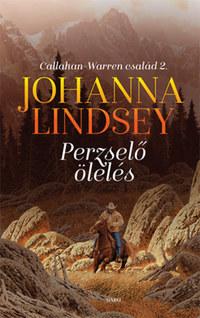 Johanna Lindsey: Perzselő ölelés - Callahan-Warren család 2. -  (Könyv)