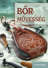 Terényi Gyöngy: Bőrművesség - Zacskó - Erszény - Bugyelláris -  (Könyv)