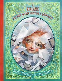 Klaus Hagerup: A kislány, aki meg akarta menteni a könyveket -  (Könyv)