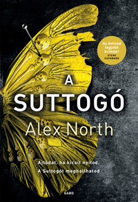 Alex North: A Suttogó -  (Könyv)