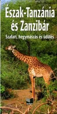 Buzás Balázs: Észak-Tanzánia és Zanzibár - Szafari, hegymászás és üdülés -  (Könyv)