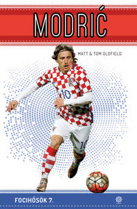 Matt Oldfield, Tom Oldfield: Modric - Focihősök 7. -  (Könyv)