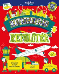 Matricavilág - Repülőtér - Irányítsd a saját repülőtered! -  (Könyv)
