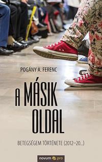 Pogány A. Ferenc: A másik oldal -  (Könyv)