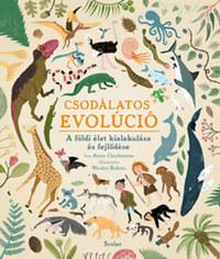 Anna Claybourne: Csodálatos evolúció - A földi élet kialakulása és fejlődése -  (Könyv)