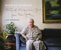 Hermann Ildikó: Missing Stories - Stories of Hungarian Jews from New York -  (Könyv)