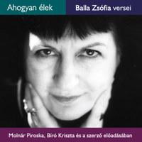 Balla Zsófia, Molnár Piroska, Bíró Kriszta: Ahogyan élek - Hangoskönyv -  (Könyv)
