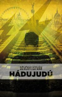 Dévényi István: Hádujudú -  (Könyv)