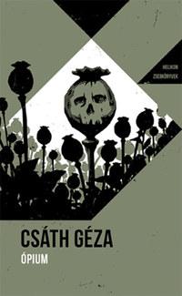 Csáth Géza: Ópium - Helikon Zsebkönyvek 76. -  (Könyv)