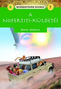 Maria Maneru: Mindentudók klubja 7.- A Nofertiti-küldetés -  (Könyv)