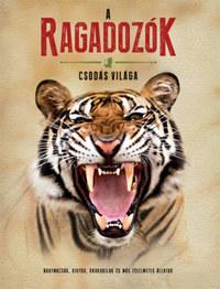 A ragadozók csodás világa - Nagymacskák, kígyók, krokodilok és más félelmetes állatok -  (Könyv)