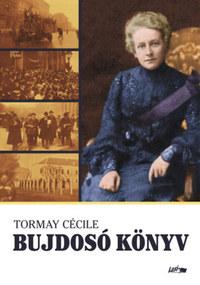 Tormay Cécile: Bujdosó könyv -  (Könyv)