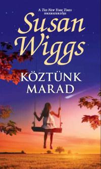 Susan Wiggs: Köztünk marad -  (Könyv)