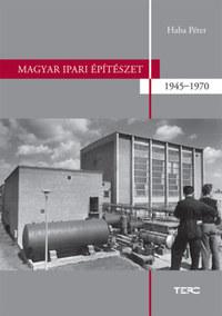 Haba Péter: Magyar ipari építészet 1945-1970 -  (Könyv)