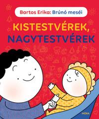 Bartos Erika: Kistestvérek, nagytestvérek - Brúnó meséi -  (Könyv)