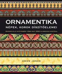 Jones Owen: Ornamentika - Népek, korok díszítőelemei - Egyedülálló gyűjtemény több mint 2300 klasszikus mintával -  (Könyv)