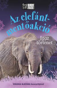 Louisa Leaman: Az elefánt-mentőakció - Igaz történet -  (Könyv)