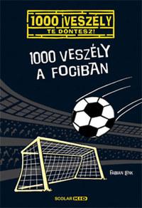 Fabian Lenk: 1000 veszély a fociban -  (Könyv)