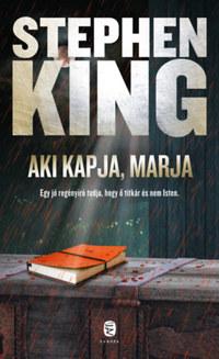 Stephen King: Aki kapja, marja -  (Könyv)